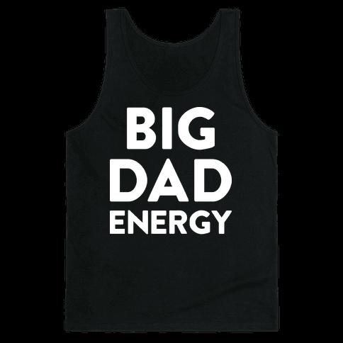 Big Dad Energy Tank Top