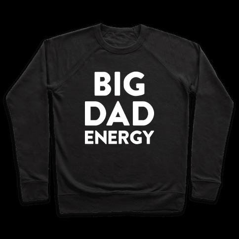 Big Dad Energy Pullover
