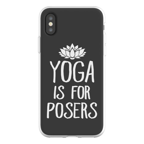 Yoga Is For Posers Phone Flexi-Case