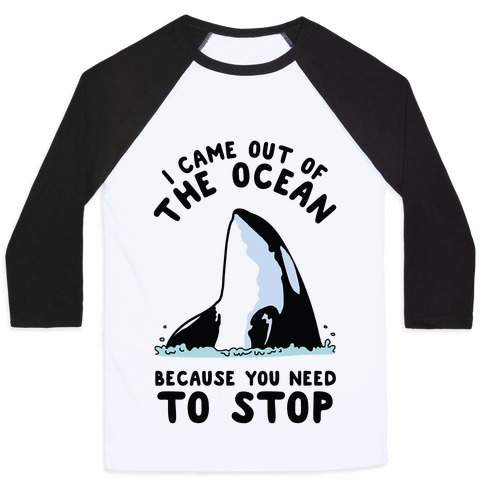 I Came Out of the Ocean Killer Whale Baseball Tee