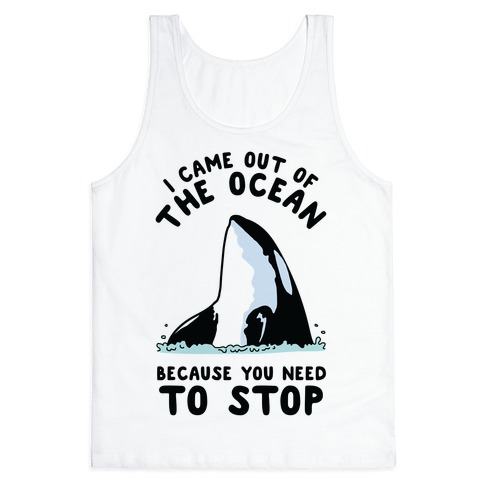 I Came Out of the Ocean Killer Whale Tank Top