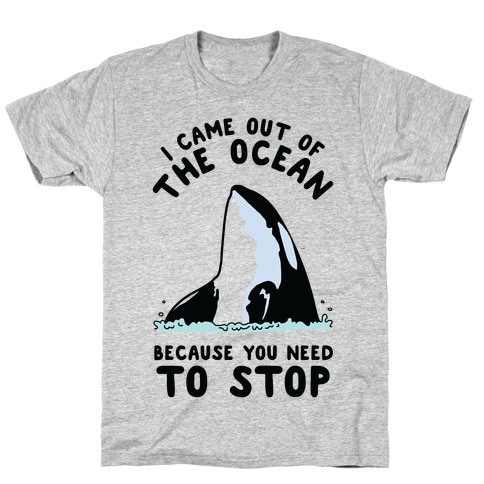 I Came Out of the Ocean Killer Whale T-Shirt