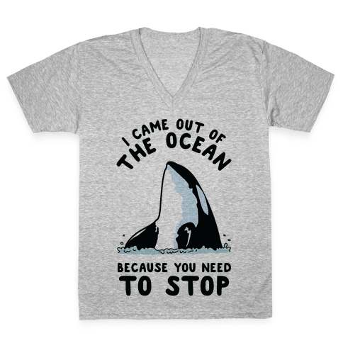 I Came Out of the Ocean Killer Whale V-Neck Tee Shirt