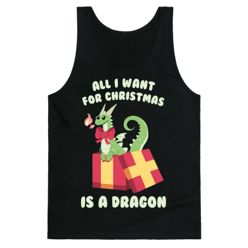 All I Want For Christmas Is A Dragon Tank Top