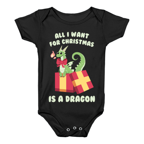 All I Want For Christmas Is A Dragon Baby Onesy