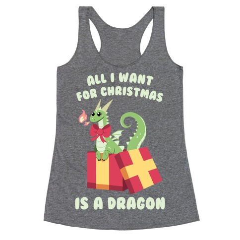 All I Want For Christmas Is A Dragon Racerback Tank Top