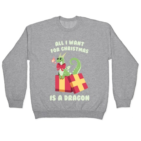 All I Want For Christmas Is A Dragon Pullover