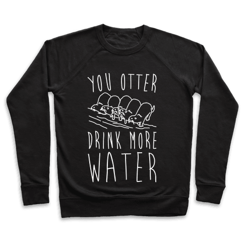 You Otter Drink More Water White Print Pullover