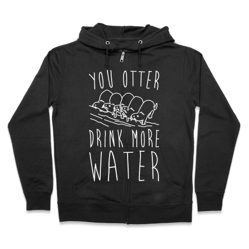 You Otter Drink More Water White Print Zip Hoodie