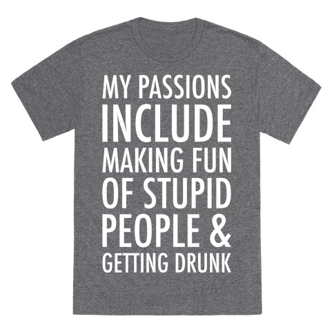 My Passions Include T-Shirt