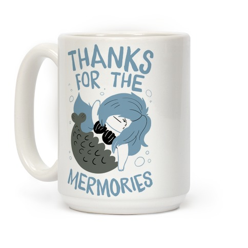 Thanks For the Mermories Coffee Mug