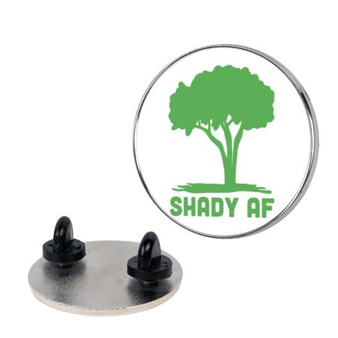 Shady AF Pin