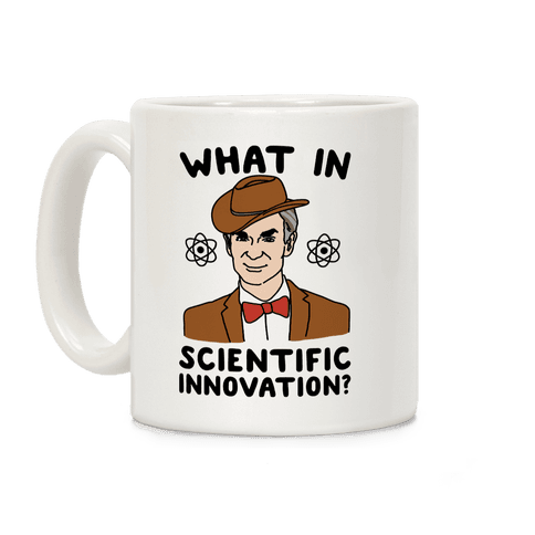 What In Scientific Innovation Coffee Mug