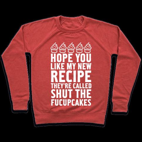 Shut The Fucupcakes (White) Pullover