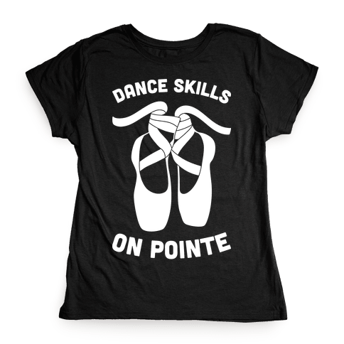 Dance Skills On Pointe (White) Womens T-Shirt