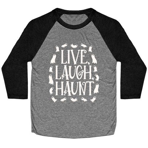 Live Laugh Haunt Baseball Tee