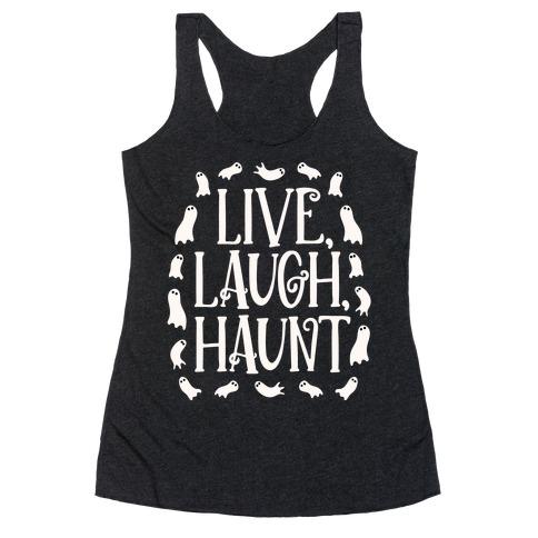 Live Laugh Haunt Racerback Tank Top