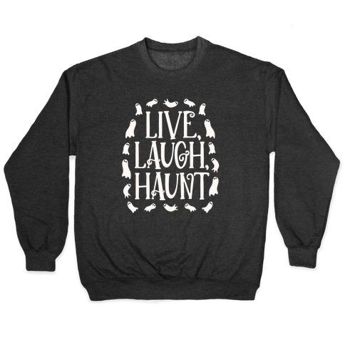 Live Laugh Haunt Pullover