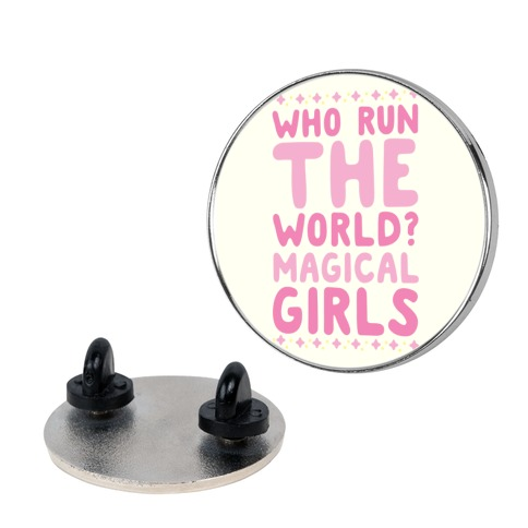 Who Run the World? Magical Girls Pin