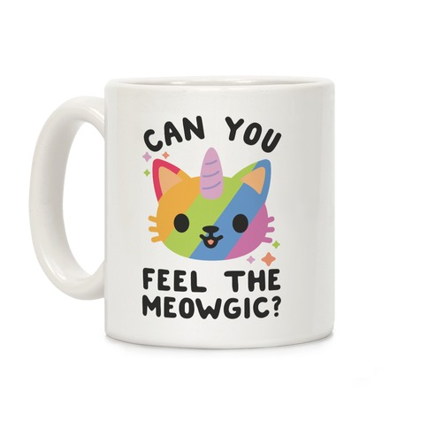 Can You Feel The Meowgic Coffee Mug
