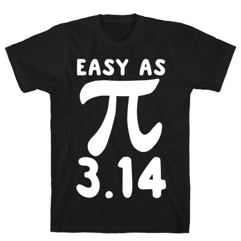 Easy as 3.14 - Pi T-Shirt
