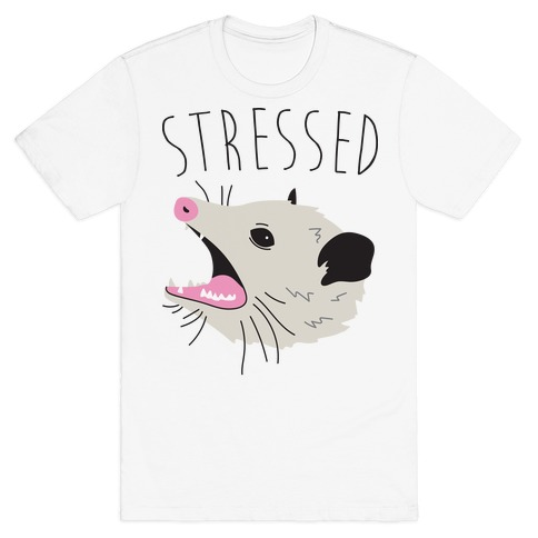 Stressed Opossum T-Shirt
