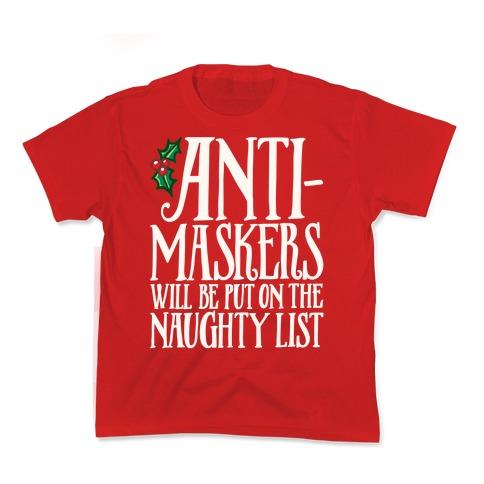 Anti-Masksers Will Be Put On The Naughty List White Print Kids T-Shirt