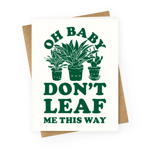 Oh Baby Don't Leaf Me This Way Greeting Card