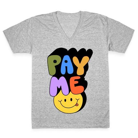 Pay Me Smiley Face V-Neck Tee Shirt