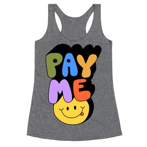 Pay Me Smiley Face Racerback Tank Top