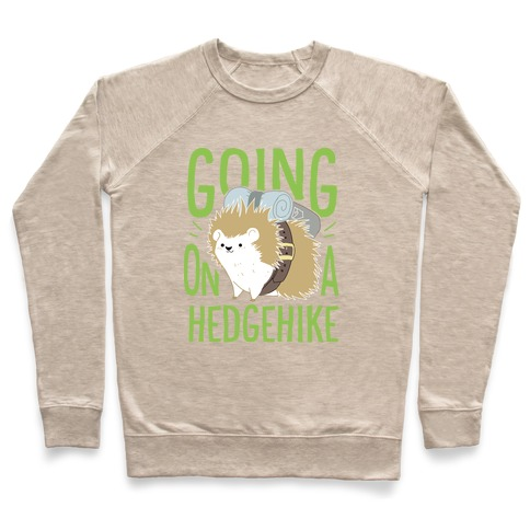 Going On A Hedgehike! Pullover