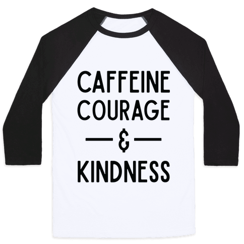 Caffeine Courage & Kindness Baseball Tee