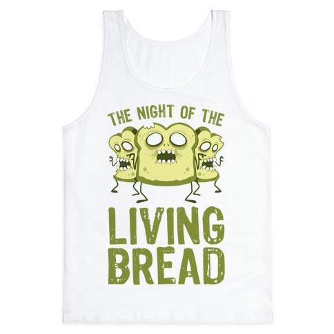 The Night Of The Living Bread Tank Top