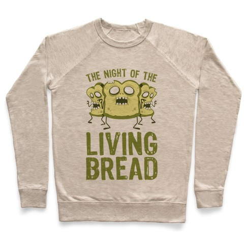 The Night Of The Living Bread Pullover