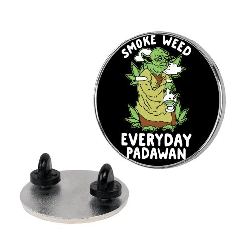 Smoke Weed Everyday Padawan Pin