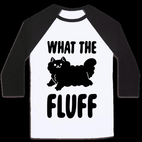 What the Fluff Baseball Tee