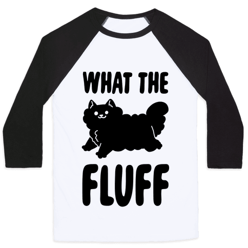 What the Fluff Baseball Tee