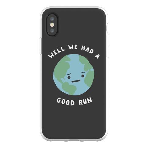 We Had A Good Run Phone Flexi-Case