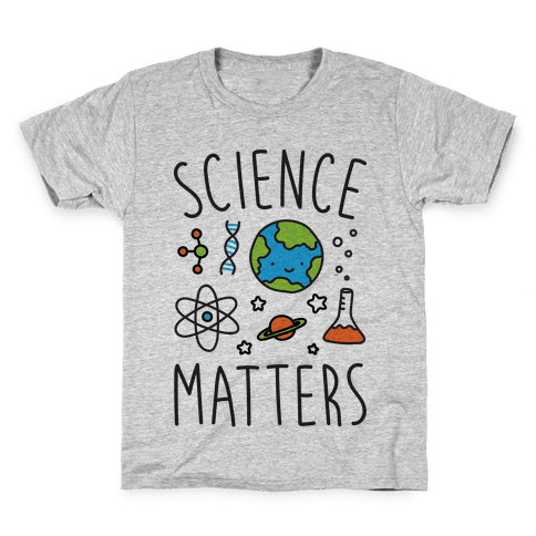 Science Matters Kids T-Shirt