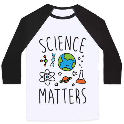 Science Matters Baseball Tee