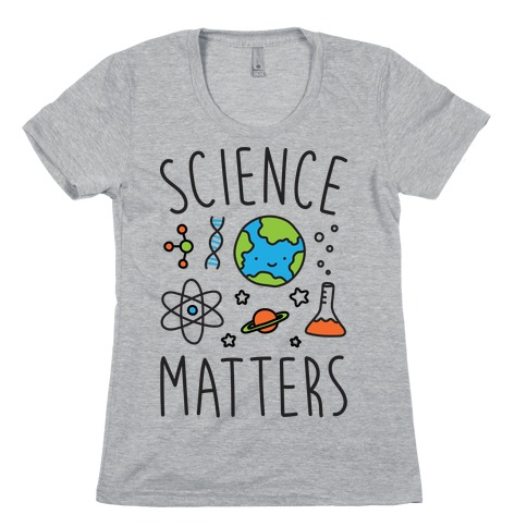 Science Matters Womens T-Shirt