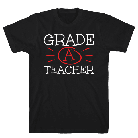 Grade A Teacher Mens T-Shirt