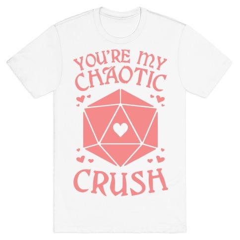 You're My Chaotic Crush T-Shirt