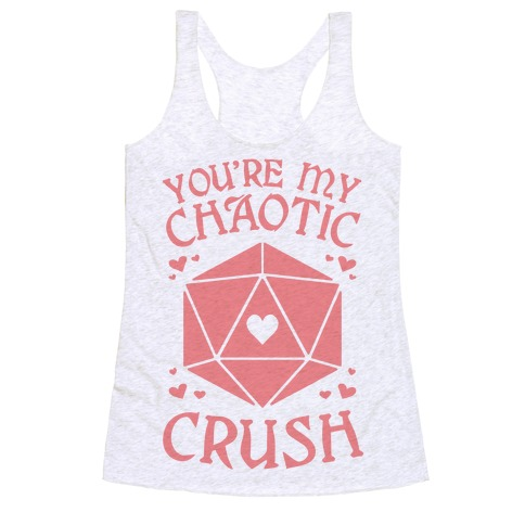 You're My Chaotic Crush Racerback Tank Top