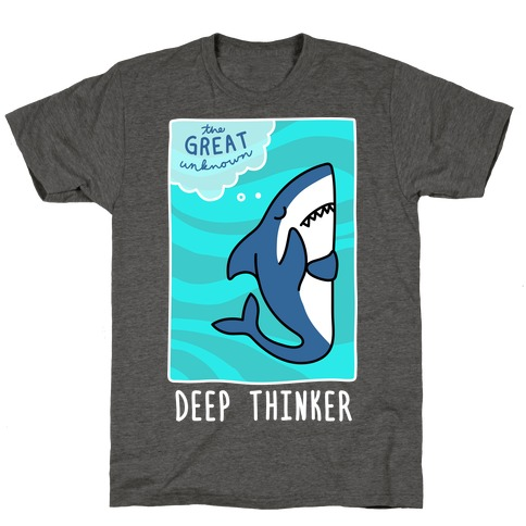 Deep Thinker Shark (White) T-Shirt