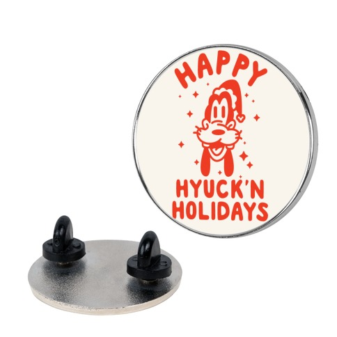 Happy Hyuck'N Holidays Goofy Parody Pin