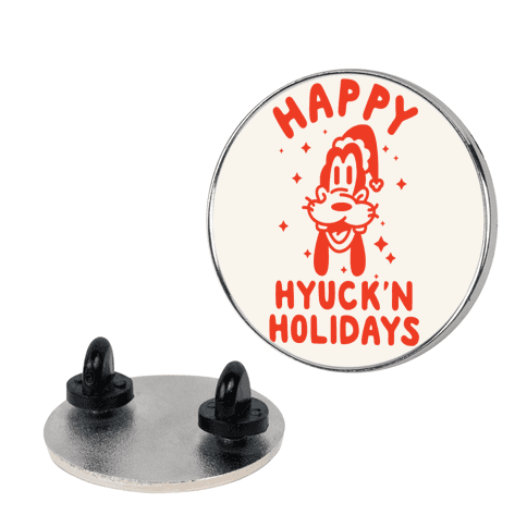 Happy Hyuck'N Holidays Goofy Parody pin