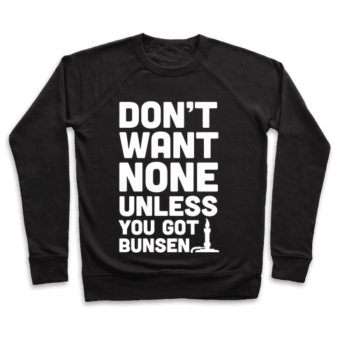 Don't Want None Unless You Got Bunsen Pullover