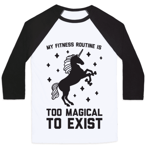 My Fitness Routine Is Too Magical To Exist Baseball Tee
