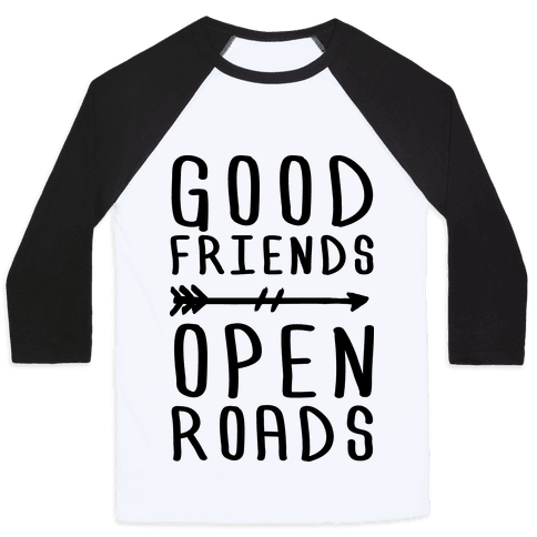 Good Friends Open Roads Baseball Tee